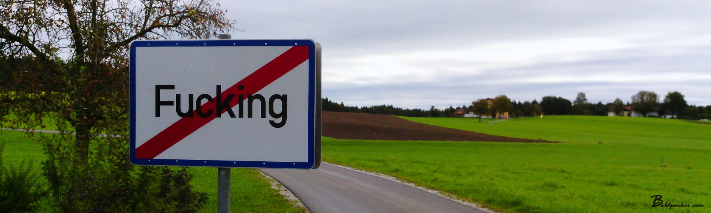 Road Trip to Fucking, Austria – No, Really, the Town of Fucking in Austria